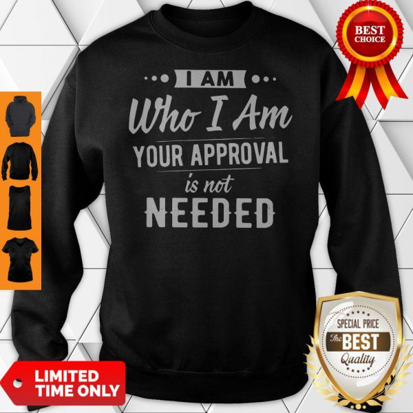 Plague I Am Who I Am Your Approval Is Not Needed Sweatshirt