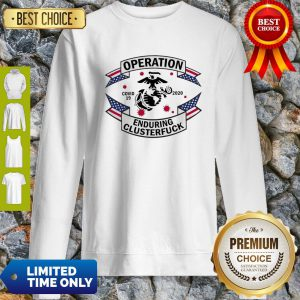 Official Operation COVID 19 2020 Enduring Clusterfuck Sweatshirt