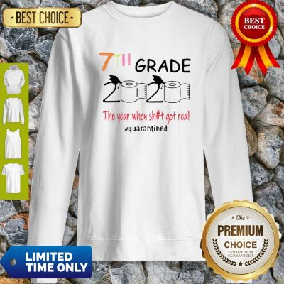 Toilet Paper 7th Grade 2020 The Year When Shit Got Real COVID-19 Sweatshirt