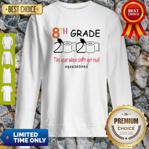 Toilet Paper 8th Grade 2020 The Year When Shit Got Real COVID-19 Sweatshirt