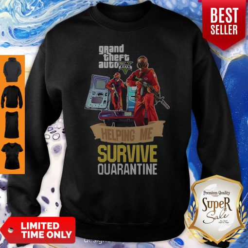 Pandamic Grand Theft Auto V Five Helping Me Survive Quarantine Sweatshirt