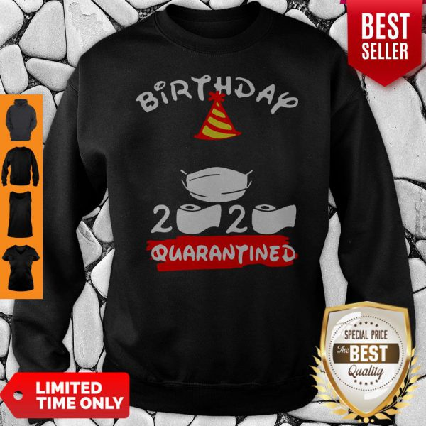 Never Birthday 2020 Quarantine Sweatshirt