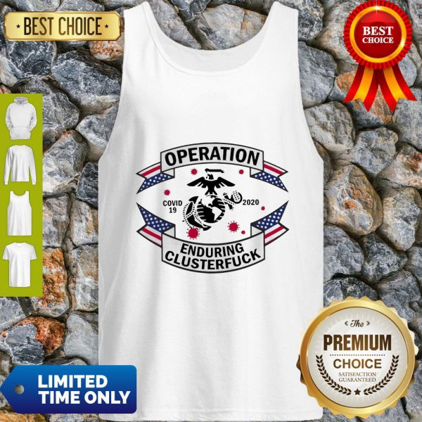 Official Operation COVID 19 2020 Enduring Clusterfuck Tank Top