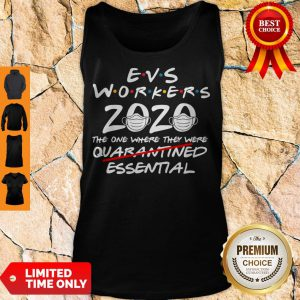 Perfect Evs Workers 2020 The One Where They Were Quarantined Essential Covid 19 Tank Top
