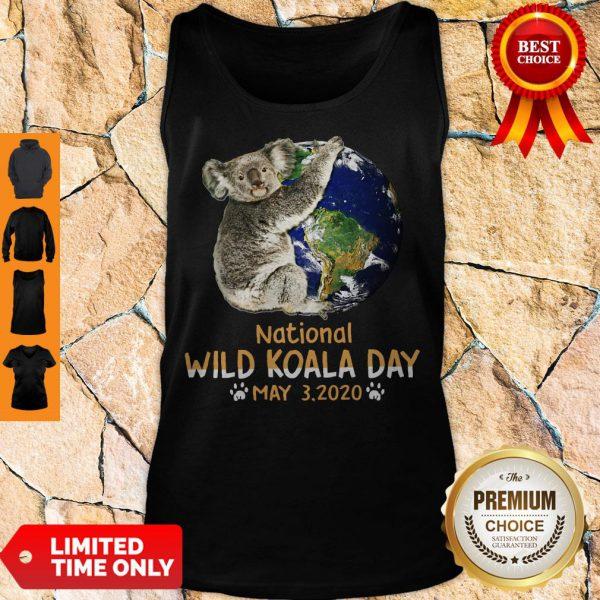 Never Earth National Wild Koala Day May 3 2020 Tank Top
