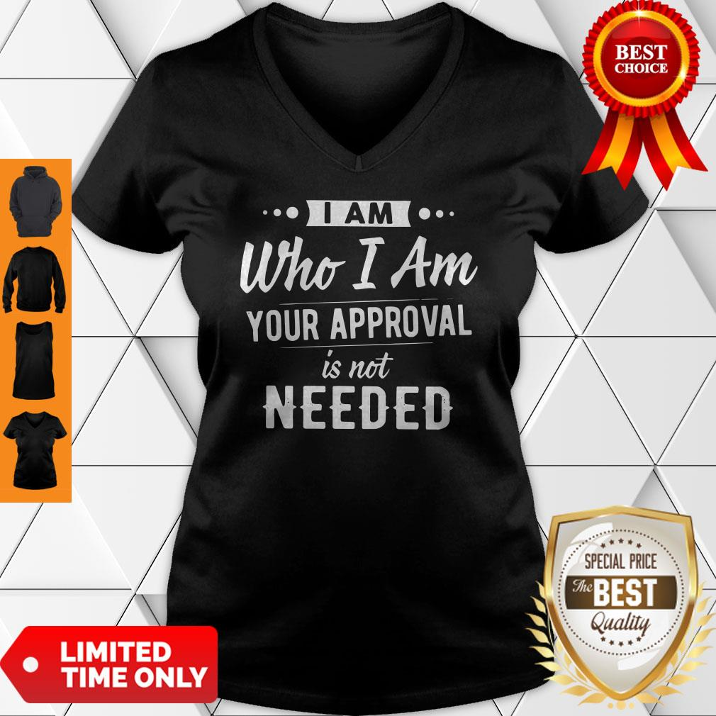 Plague I Am Who I Am Your Approval Is Not Needed V-neck