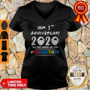 Awesome Our 3rd Anniversary 2020 Mask The One Where Im Quarantined V-neck
