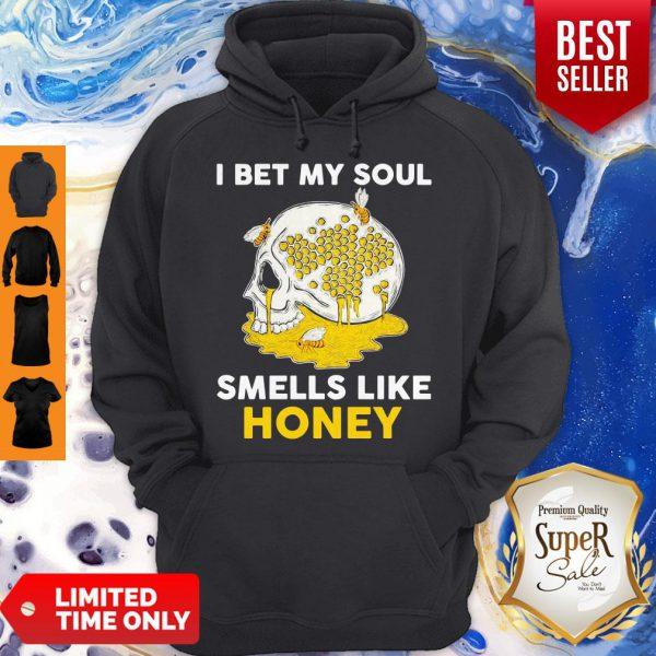 Awesome Skull I Bet My Soul Smells Like Honey Hoodie