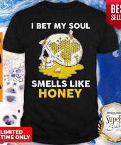 Awesome Skull I Bet My Soul Smells Like Honey Shirt
