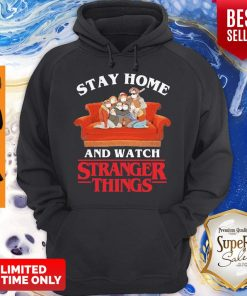 Awesome Stay Home And Watch Stranger Things Hoodie