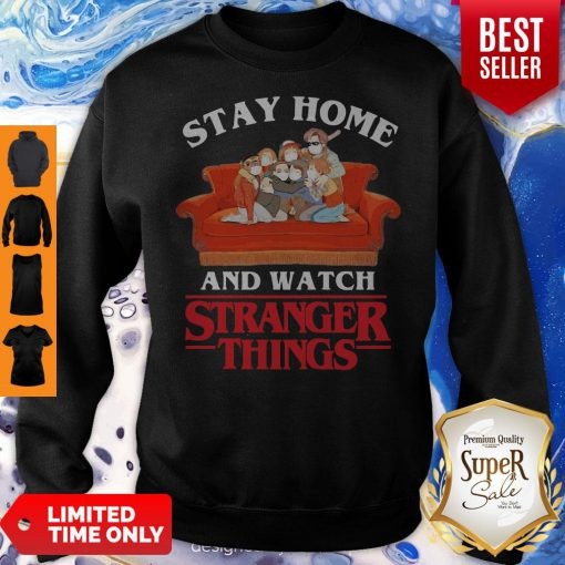 Awesome Stay Home And Watch Stranger Things Sweatshirt