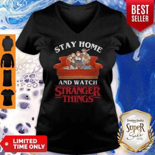 Awesome Stay Home And Watch Stranger Things V-neck