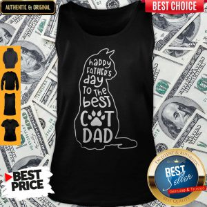 Happy Fathers Day To The Best Cat Dad Tank Top