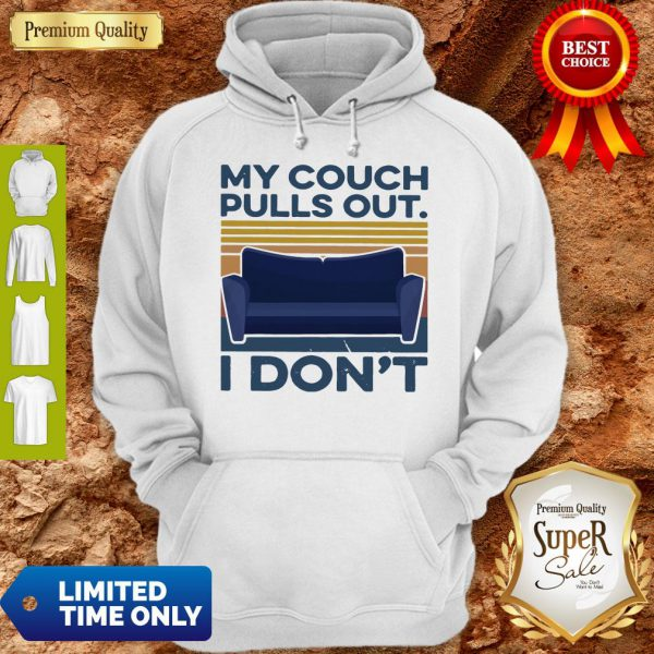 Official My Couch Pulls Out I Don't Vintage Hoodie
