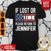 Premium Lost Or Drunk Please Return To Jennifer Shirt