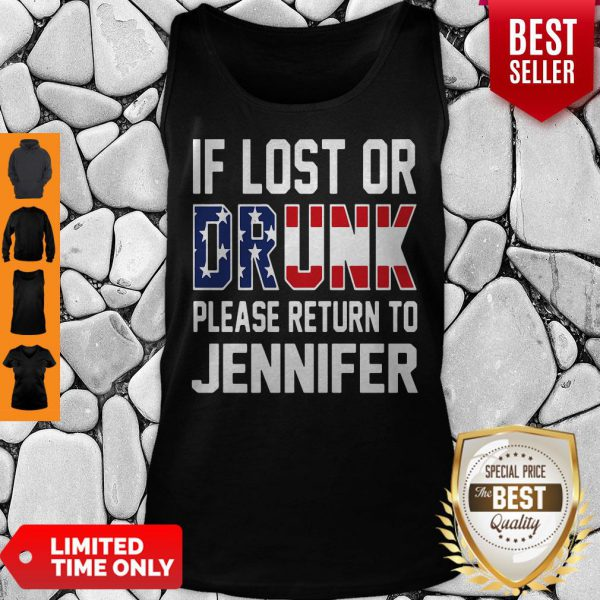 Premium Lost Or Drunk Please Return To Jennifer Tank Top