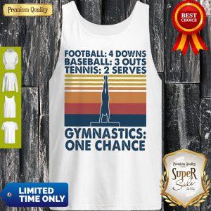 Premium Vintage Football 4 Downs Baseball 3 Outs Tennis 2 Serves Gymnastics One Chance Tank Top