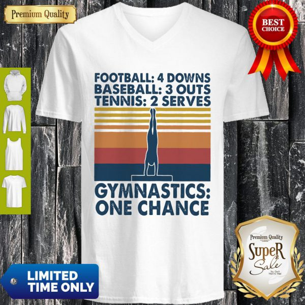 Premium Vintage Football 4 Downs Baseball 3 Outs Tennis 2 Serves Gymnastics One Chance V-neck