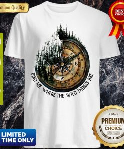 Top Compass Jungle Find Me Where The Wild Things Are Shirt