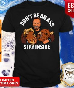 Awesome Arnold Dont Be An Ass Stay Inside T Shirt