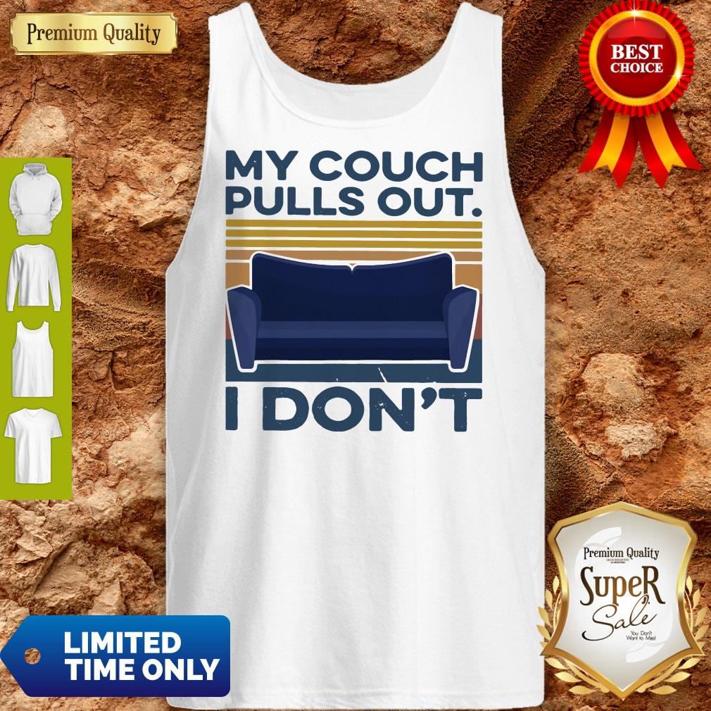 Official My Couch Pulls Out I Don't Vintage Tank Top