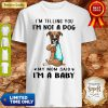 Top Boxer I'm Telling You I'm Not A Dog vr2 ShirtTop Boxer I'm Telling You I'm Not A Dog vr2 Shirt
