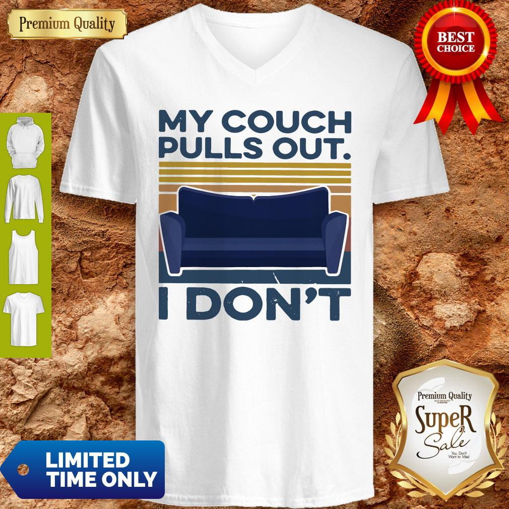 Official My Couch Pulls Out I Don't Vintage V-neck