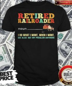 Awesome Retired Railroader Definition Shirt