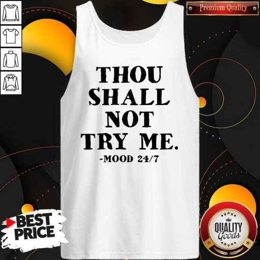Awesome Thou Shalt Not Try Me Mood 24 7 Tank Top
