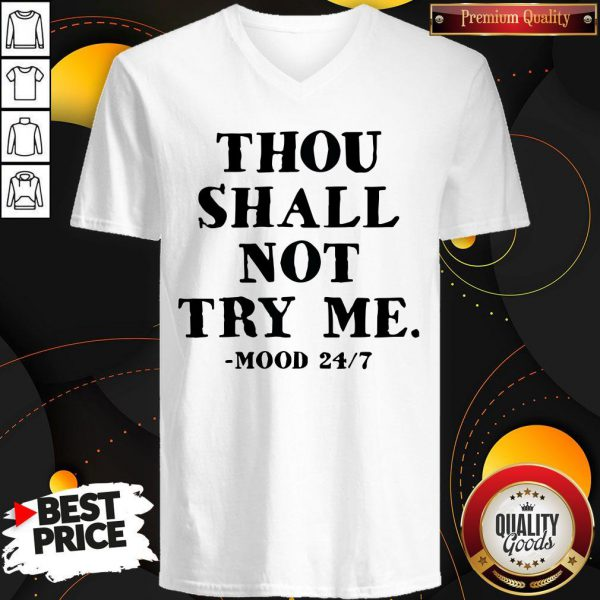 Awesome Thou Shalt Not Try Me Mood 24 7 V-neck