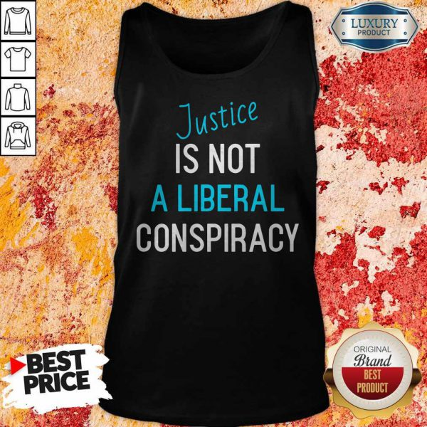 Funny Justice Is Not A Liberal Conspiracy Tank Top