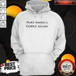 Funny Official Make America Godly Again Hoodie