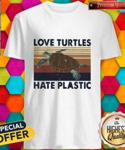 Nice Love Turtles Hate Plastic Vintage Retro Shirt
