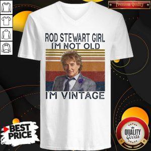 Nice Rod Stewart Girl I'm Not Old I'm Vintage V-neck