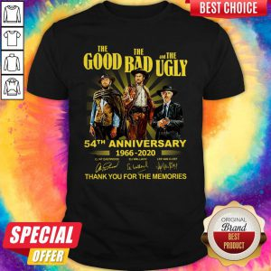 Nice The Good The Bad And The Ugly 54th Anniversary 1966 2020 Thank You For The Memories Signatures Shirt