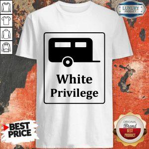 Nice White Privilege Shirt
