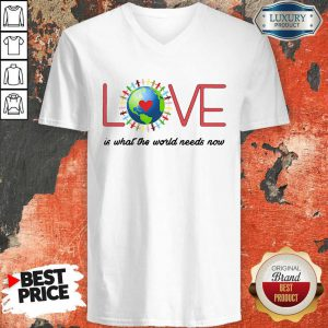 Official Funny Love Together World Is What The World Need Now V-neck