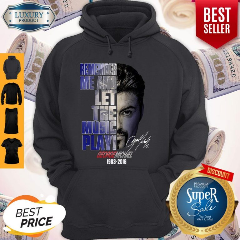 Official George Michael 1963 2016 Face Remember Me And Let The Music Play Signature Hoodie
