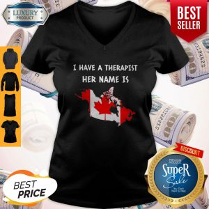 Official Have A Therapist Her Name Is Canada V-neck