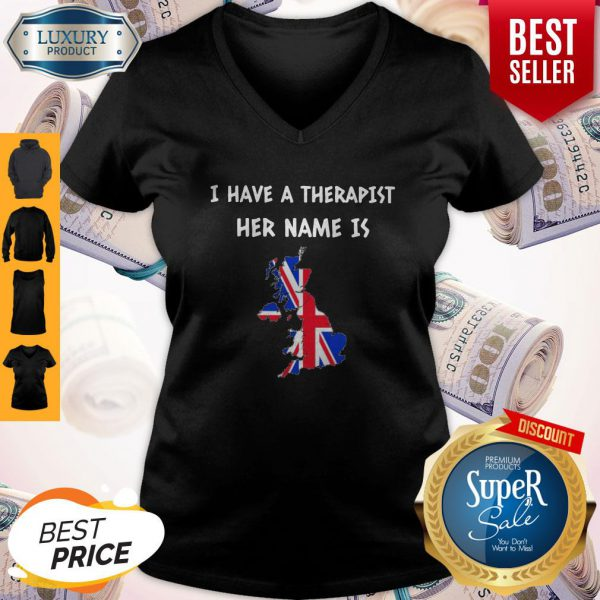 Official I Have A Therapist Her Name Is GREAT BRITAIN V-neck