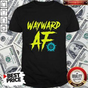 Official Wayward Af Shirt