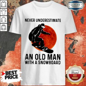 Premium Never Underestimate An Old Man With A Snowboard Shirt