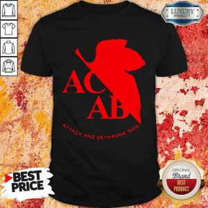 Top ACAB Attack And Dethrone God T-Shirt