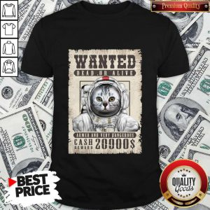 Top Cat Wanted Dead Or Alive Armed And Very Dangerous Cash Reward 20000$ Shirt