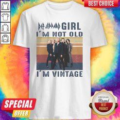 Top Def Leppard Girl I'm Not Old I'm Vintage Shirt