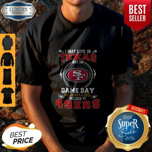 Top I May Live In Ohio But Game Day My Heart & Soul Belongs To 49ers Shirt