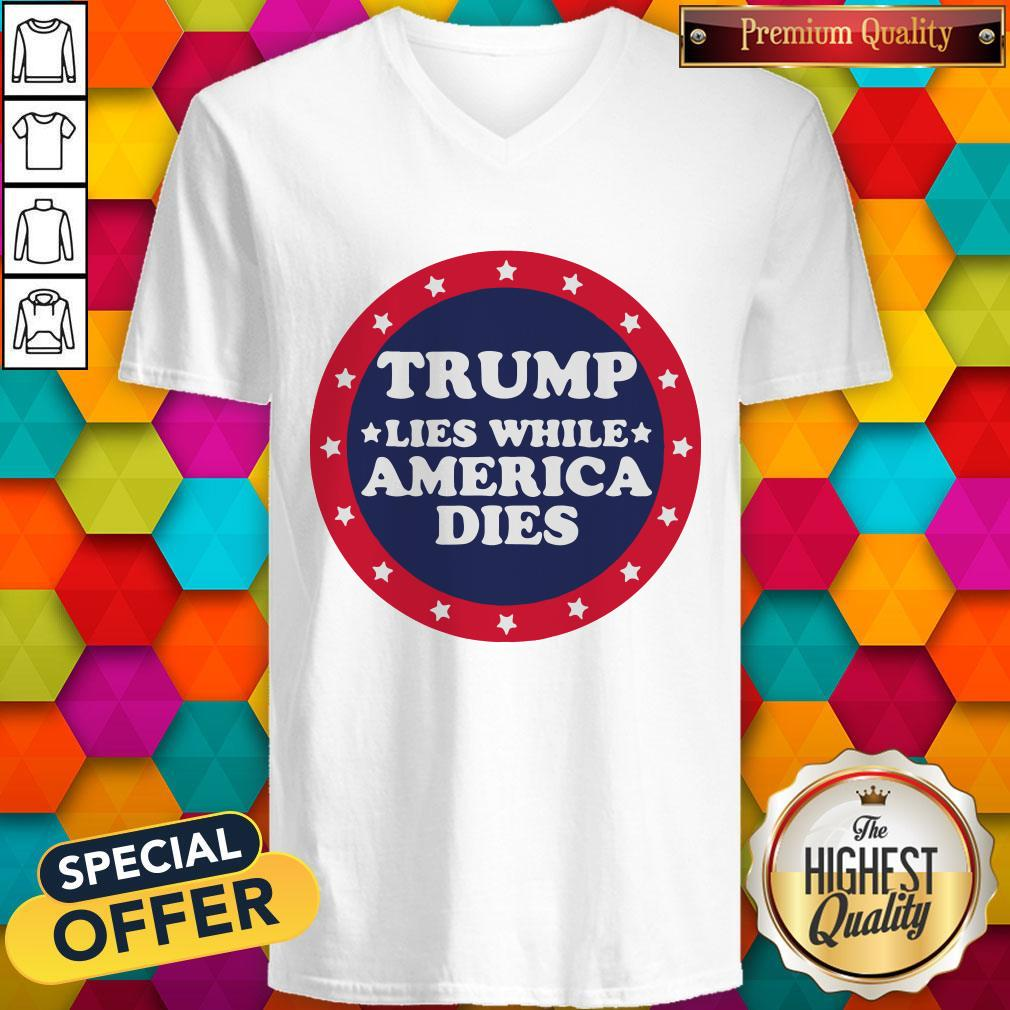 Awesome Covid 19 Trump Lies While America Dies V-neck