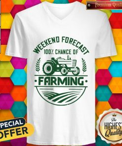Awesome Weekend Forecast 100% Chance Of Farming V-neck
