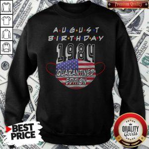 Funny August Birthday 1984 Face Mask Quarantine Edition American Flag Sweatshirt