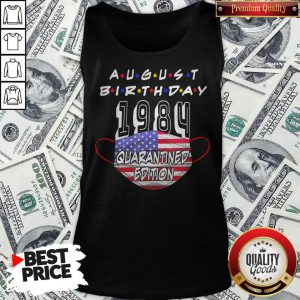 Funny August Birthday 1984 Face Mask Quarantine Edition American Flag Tank Top